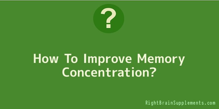 How To Improve Memory Concentration